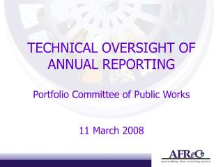 TECHNICAL OVERSIGHT OF ANNUAL REPORTING Portfolio Committee of Public Works