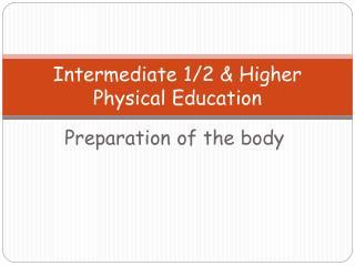 Intermediate 1/2 & Higher Physical Education