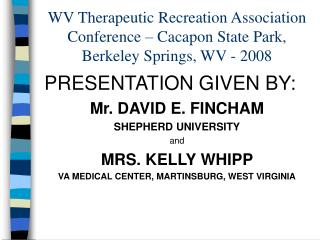 WV Therapeutic Recreation Association Conference – Cacapon State Park, Berkeley Springs, WV - 2008