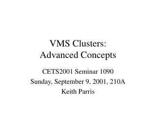 VMS Clusters: Advanced Concepts