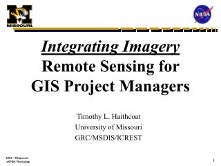 Integrating Imagery Remote Sensing for  GIS Project Managers