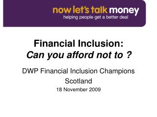 Financial Inclusion: Can you afford not to ?