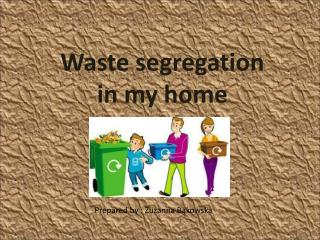 Waste segregation in my home