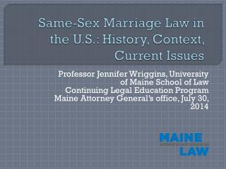 Same-Sex Marriage Law in the U.S.: History, Context, Current Issues