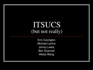 ITSUCS (but not really)