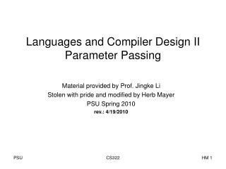 Languages and Compiler Design II Parameter Passing