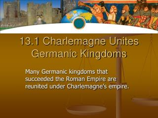13.1 Charlemagne Unites Germanic Kingdoms