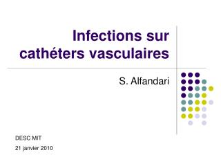 Infections sur cathéters vasculaires