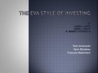 The EVA Style of Investing by James A. Abate James L. Grant G. Bennett Stewart III