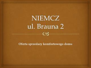 NIEMCZ  ul. Brauna 2