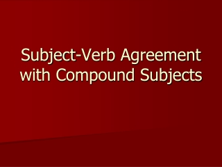 Subject-Verb Agreement with Compound Subjects