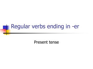 Regular verbs ending in -er