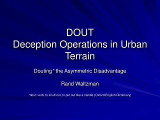 DOUT Deception Operations in Urban Terrain