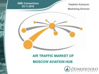 AIR TRAFFIC MARKET OF MOSCOW AVIATION HUB