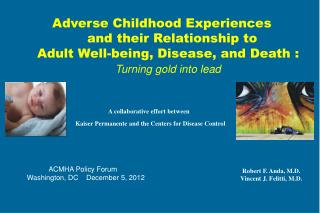 Adverse Childhood Experiences        and their Relationship to