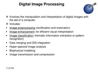 Involves the manipulation and interpretation of digital images with the aid of a computer.