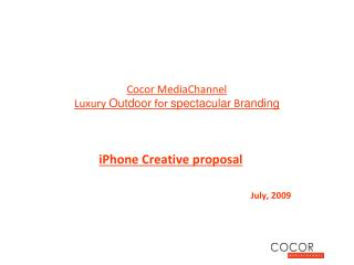 Cocor  Media Channel Luxury  Outdoor  for  spectacular  B randing