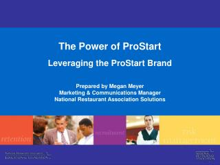 The Power of ProStart Leveraging the ProStart Brand