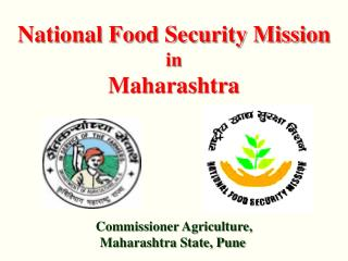 Commissioner Agriculture, Maharashtra State, Pune