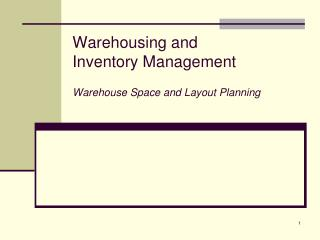 Warehousing and  Inventory Management Warehouse Space and Layout Planning