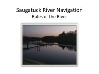 Saugatuck River Navigation Rules of the River