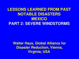 LESSONS LEARNED FROM PAST NOTABLE DISASTERS MEXICO PART 2: SEVERE WINDSTORMS