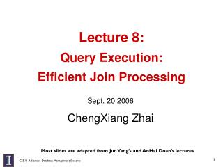 Lecture 8:  Query Execution:  Efficient Join Processing