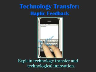 haptic technology essay Essay on technology 4 (500 words) technology is commonly defined as the use of scientific and technical information to design, create and monitor machinery, electronic devices and various other.