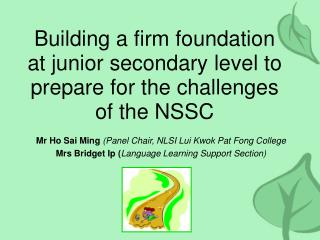 Building a firm foundation at junior secondary level to prepare for the challenges of the NSSC