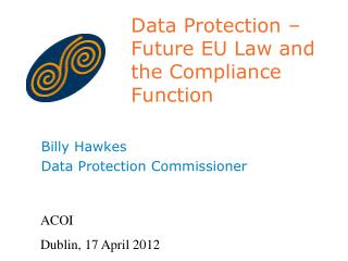 Data Protection – Future EU Law and the Compliance Function