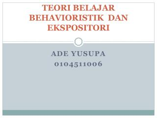 TEORI BELAJAR  BEHAVIORISTIK  DAN EKSPOSITORI