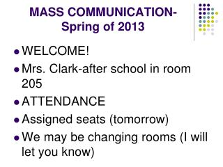 MASS COMMUNICATION-Spring of 2013