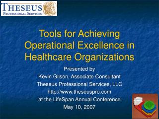 Tools for Achieving Operational Excellence in Healthcare Organizations