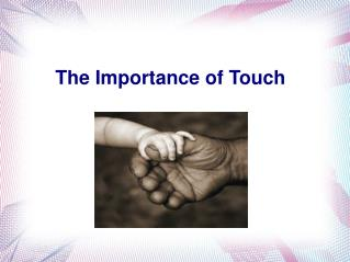The  Importance  of Touch