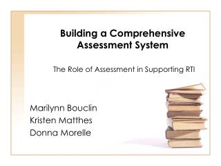 Building a Comprehensive Assessment System The Role of Assessment in Supporting RTI