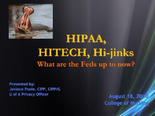 HIPAA,   HITECH, Hi-jinks What are the Feds up to now?