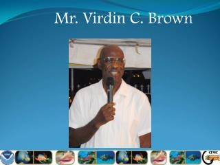 Mr. Virdin C. Brown