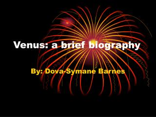 Venus: a brief biography