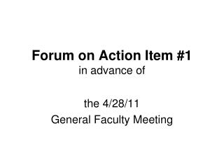 Forum on Action Item #1 in advance of