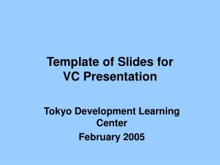 Template of Slides for  VC Presentation
