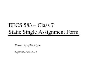 EECS 583 – Class 7 Static Single Assignment Form
