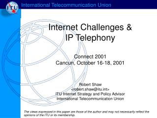 Internet Challenges & IP Telephony
