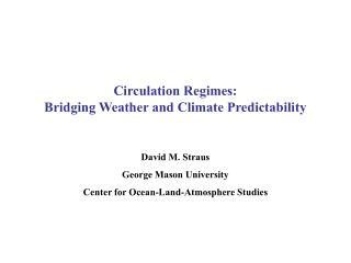 Circulation Regimes: Bridging Weather and Climate Predictability