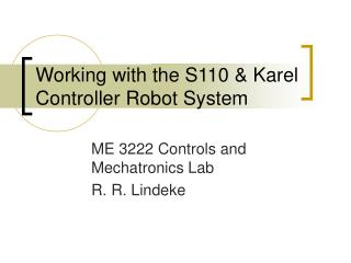 Working with the S110 & Karel Controller Robot System