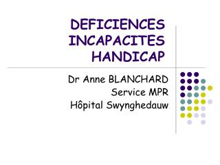 DEFICIENCES INCAPACITES HANDICAP