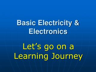 Basic Electricity & Electronics