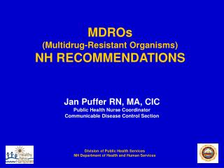 MDROs (Multidrug-Resistant Organisms) NH RECOMMENDATIONS