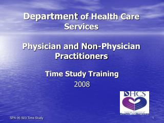 Department  of Health Care Services  Physician and Non-Physician Practitioners