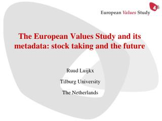 The European Values Study and its metadata: stock taking and the future