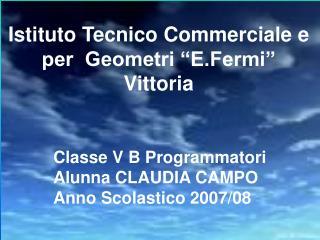 """Istituto Tecnico Commerciale e per  Geometri """"E.Fermi"""" Vittoria"""